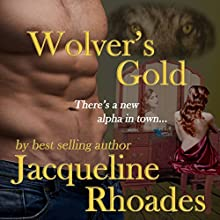Wolver's Gold: The Wolvers, Book 5 (       UNABRIDGED) by Jacqueline Rhoades Narrated by Leah Frederick