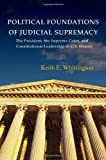 img - for Political Foundations of Judicial Supremacy: The Presidency, the Supreme Court, and Constitutional Leadership in U.S. History (Princeton Studies in American Politics) book / textbook / text book