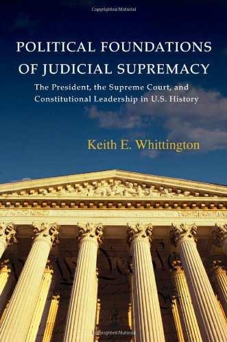 Political Foundations of Judicial Supremacy: The...