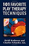 img - for 101 Favorite Play Therapy Techniques (Child Therapy) book / textbook / text book