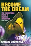 Become the Dream: The Transforming Po...