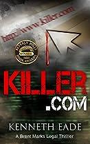 Legal Thriller: Killer.com: Winner Of Best Legal Thriller, Beverly Hills Book Awards (brent Marks Legal Thrillers Series 5)