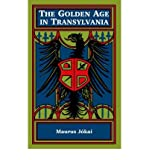 img - for [ THE GOLDEN AGE IN TRANSYLVANIA ] By Jokai, Maurus ( Author) 2004 [ Paperback ] book / textbook / text book