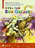 Otra vez Don Quijote / Again Don Quijote (Pinata) (Spanish Edition)