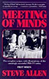 Meeting of Minds: The Complete Scripts, With Illustrations, of the Amazingly Successful PBS-TV Series - Series I (0879755504) by Allen, Steve