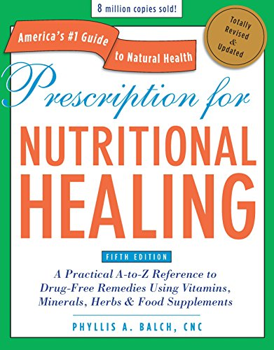 Prescription for Nutritional Healing, Fifth Edition: A Practical A-to-Z Reference to Drug-Free Remedies Using Vitamins, Minerals, Her bs & Food Supplements (Healing Foods compare prices)