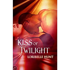 Kiss of Twilight | [Loribelle Hunt]