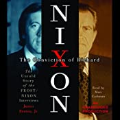 The Conviction of Richard Nixon: The Untold Story of the Frost/Nixon Interviews | [James Reston]