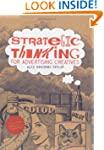 Strategic Thinking for Advertising Cr...