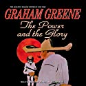 The Power and the Glory Audiobook by Graham Greene Narrated by Bernard Mayes