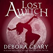 A Lost Witch: A Modern Witch Series: Book 7 | [Debora Geary]