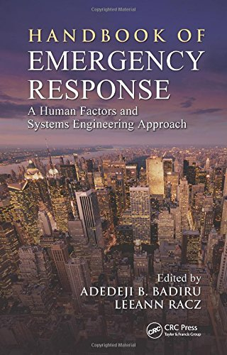 Handbook of Emergency Response: A Human Factors and Systems Engineering Approach (Industrial Innovation Series)