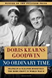 img - for No Ordinary Time: Franklin and Eleanor Roosevelt: The Home Front in World War II book / textbook / text book