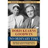 No Ordinary Time: Franklin and Eleanor Roosevelt: The Home Front in World War II ~ Doris Kearns Goodwin