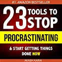 Ready, Set...PROCRASTINATE!: 23 Anti-Procrastination Tools Designed to Help You Stop Putting Things off and Start Getting Things Done (       UNABRIDGED) by Akash Karia Narrated by Matt Stone