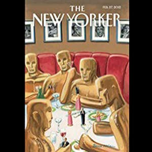 The New Yorker, February 27th 2011 (Julia Ioffe, Burkhard Bilger, Dorothy Wickenden) | [Julia Ioffe, Burkhard Bilger, Dorothy Wickenden]