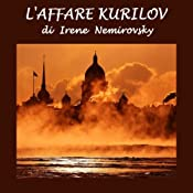 L'affare Kurilov [The Deal Kurilov] | [Irene Nemirovsky]