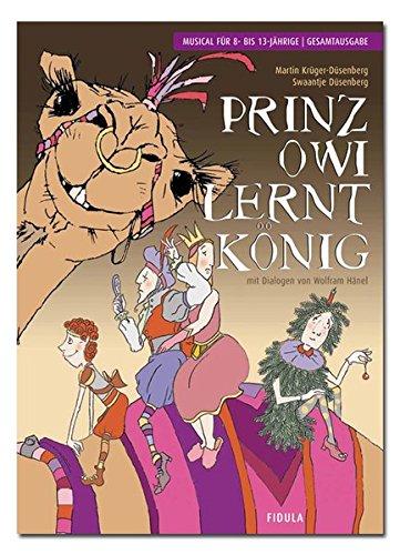 prinz-owi-lernt-konig-musical-fur-8-bis-13-jahrige-gesamtausgabe