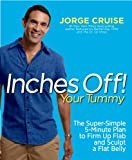 Inches Off! Your Tummy: The