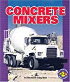 Concrete Mixers (Pull Ahead Books)