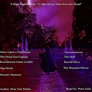 9 Short Stories from '31 Horrifying Tales from the Dead' including 'The Doll', 'Buried Alive', and More Audiobook