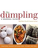 img - for The Dumpling: A Seasonal Guide Hardcover October 27, 2009 book / textbook / text book