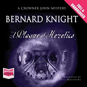 A Plague of Heretics | [Bernard Knight]