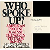 Who Spoke Up?: American Protest Against the War in Vietnam 1963-1975