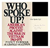 img - for Who Spoke Up?: American Protest Against the War in Vietnam 1963-1975 book / textbook / text book