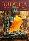 The Buddha in Life and Art
