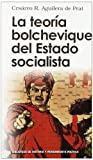 img - for La teoria bolchevique del estado socialista / Bolshevik theory of the Socialist State (Biblioteca Historia Pensamiento Politico) (Spanish Edition) book / textbook / text book