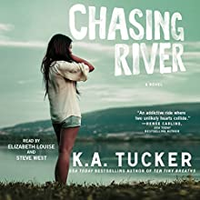 Chasing River (       UNABRIDGED) by K.A. Tucker Narrated by Elizabeth Louise, Shane East
