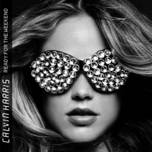 CD : Calvin Harris - Ready For The Weekend (CD)
