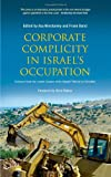 img - for Corporate Complicity in Israel's Occupation: Evidence from the London Session of the Russell Tribunal on Palestine book / textbook / text book