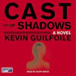Cast of Shadows | Kevin Guilfoile
