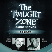 The Shelter: The Twilight Zone Radio Dramas  by Rod Serling Narrated by Ernie Hudson