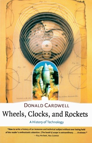 Wheels, Clocks, And Rockets: A History Of Technology (The Norton History Of Science) front-23297