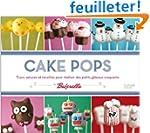 Cake pops: Trucs, astuces et recettes...