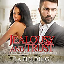 Jealousy and Trust: A Billionaire BWWM Romance, Book 2 (       UNABRIDGED) by J. A. Fielding Narrated by Stacey Pearson