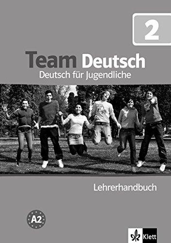 Team Deutsch: Lehrerhandbuch 2 (German Edition)