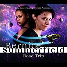 Bernice Summerfield - Road Trip (       UNABRIDGED) by Christopher Cooper, Simon Barnard, Paul Morris, David Llewellyn Narrated by Lisa Bowerman, Ayesha Antoine, Arthur Darvill, Jacqueline King, Roger Hammond, Nigel Lambert, Anjli Mohindra
