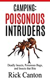 Camping: Poisonous Intruders: Deadly Insects, Poisonous Bugs and Insects That Bite