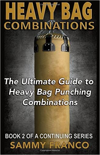 Heavy Bag Combinations: The Ultimate Guide to Heavy Bag Punching Combinations (Heavy Bag Training Series) (Volume 2) written by Sammy Franco