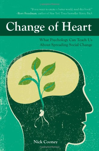 Change of Heart: What Psychology Can Teach Us About...