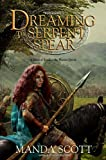 Dreaming the Serpent-Spear (038533835X) by Scott, Manda