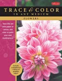 img - for Flowers: Trace line art onto paper or canvas, and color or paint your own masterpieces (Trace & Color) book / textbook / text book