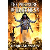 The Pressure of Darknessby Harry Shannon