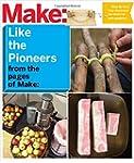 Make: Like The Pioneers