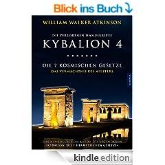 Kybalion 4 - Die 7 kosmischen Gesetze: Das Verm�chtnis des Meisters
