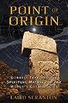Point of Origin: Gobekli Tepe and the...